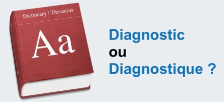 Diagnostic ou Diagnostique auto ?